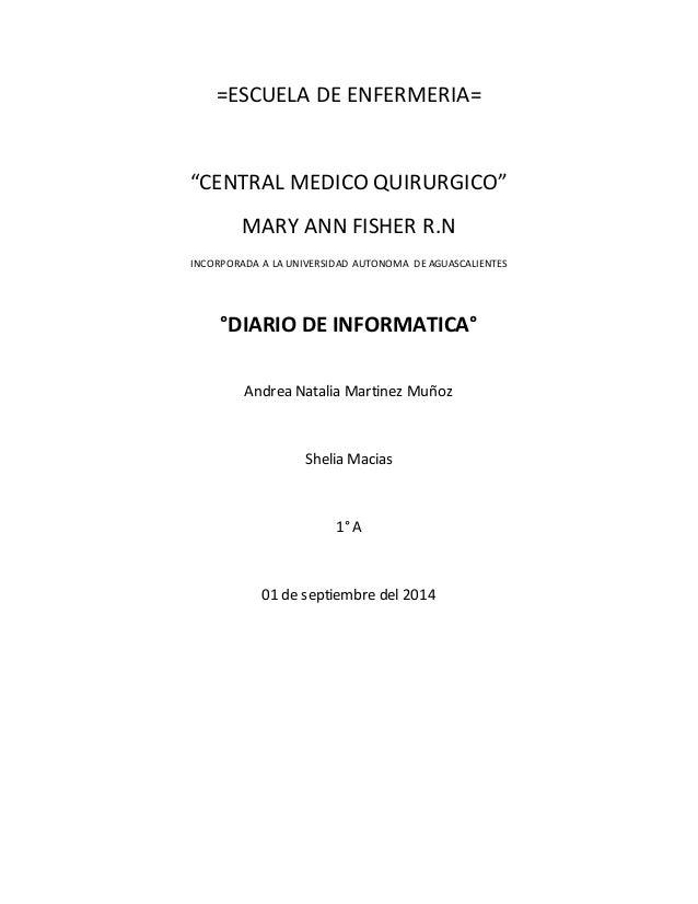 "=ESCUELA DE ENFERMERIA=  ""CENTRAL MEDICO QUIRURGICO""  MARY ANN FISHER R.N  INCORPORADA A LA UNIVERSIDAD AUTONOMA DE AGUASC..."