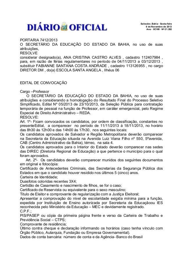 Salvador, Bahia · Sexta-feira 8 de Novembro de 2013 Ano · XCVIII · No 21.282  PORTARIA 7412/2013 O SECRETÁRIO DA EDUCAÇÃO ...