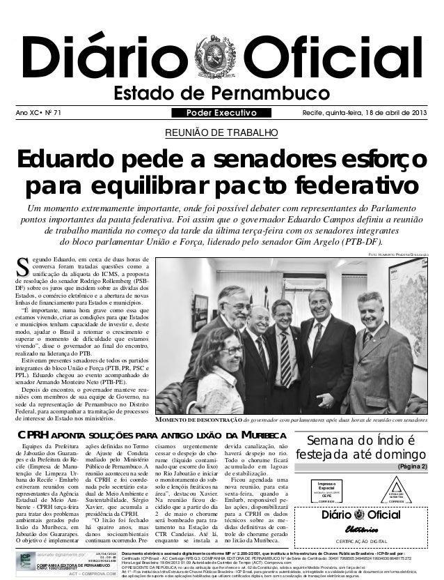 Diário OficialEstado de PernambucoPoder Executivo Recife, quinta-feira, 18 de abril de 2013Ano XC• N071Eduardo pede a sena...