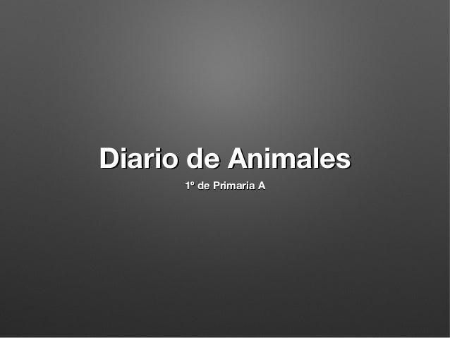 Diario de Animales 1º de Primaria A
