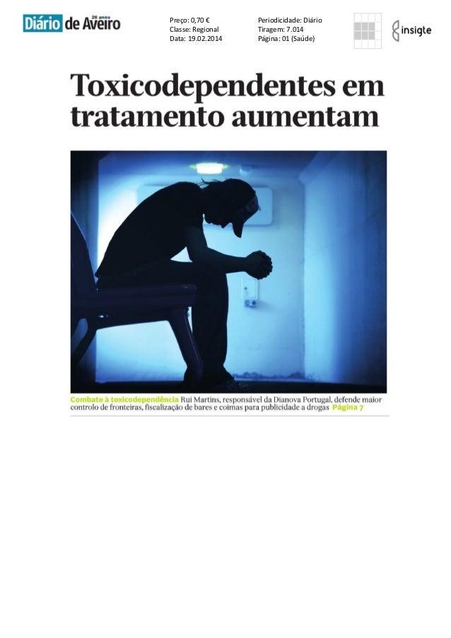 Preço: 0,70 € Classe: Regional Data: 19.02.2014  Periodicidade: Diário Tiragem: 7.014 Página: 01 (Saúde)
