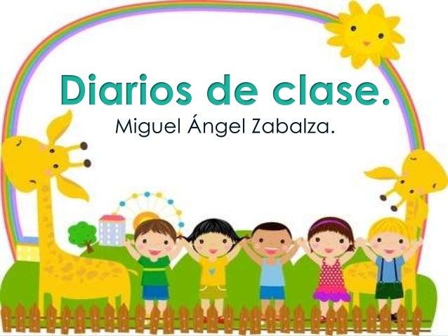 Diario G  Caracterización general del diario Se trata de un diario de un profesor cuyo trabajo consiste en atender niños ...