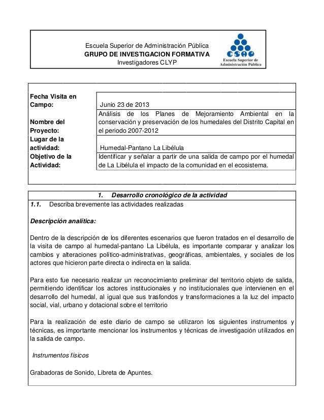 Escuela Superior de Administración Pública GRUPO DE INVESTIGACION FORMATIVA Investigadores CLYP Fecha Visita en Campo: Jun...