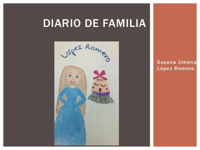 Susana Jimena  López Romero  DIARIO DE FAMILIA