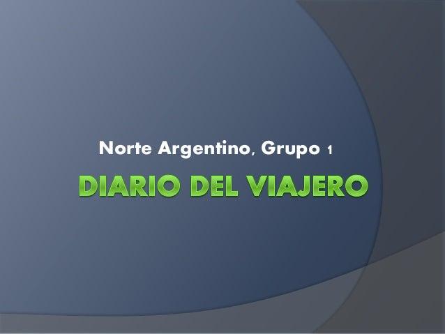 Norte Argentino, Grupo 1