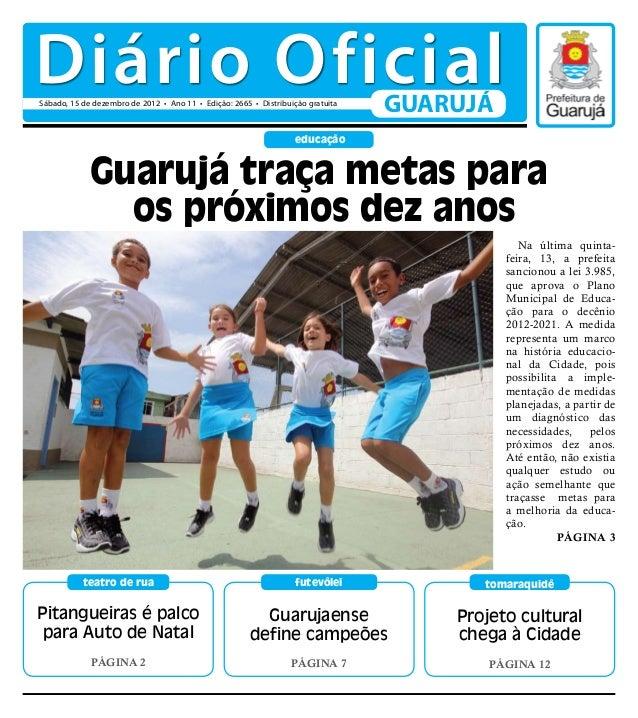 Diário OficialSábado, 15 de dezembro de 2012 • Ano 11 • Edição: 2665 • Distribuição gratuita                              ...