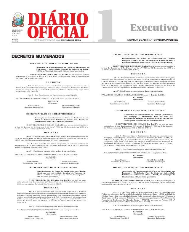 Salvador, Bahia, SEXTA-FEIRA 12 DE JUNHO DE 2015 Ano XCIX No 21.714 decretos numeradosDECRETO NUMERADO DECRETO Nº 16.130 D...
