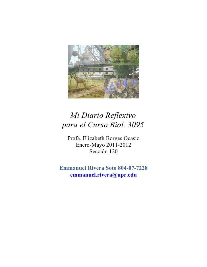 Mi Diario Reflexivo para el Curso Biol. 3095  Profa. Elizabeth Borges Ocasio     Enero-Mayo 2011-2012            Sección 1...