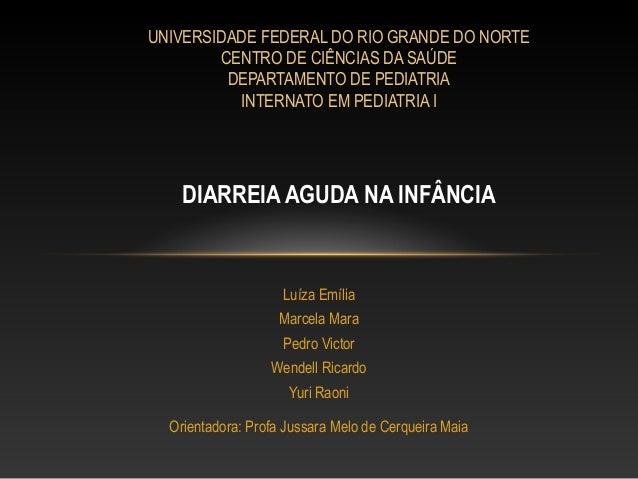 Luíza EmíliaMarcela MaraPedro VictorWendell RicardoYuri RaoniOrientadora: Profa Jussara Melo de Cerqueira MaiaUNIVERSIDADE...