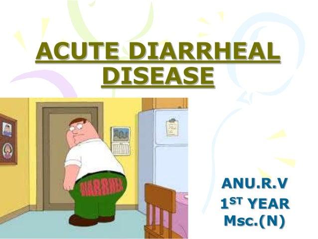 ACUTE DIARRHEAL DISEASE ANU.R.V 1ST YEAR Msc.(N)
