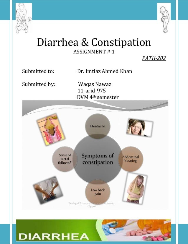 Diarrhea & ConstipationASSIGNMENT # 1PATH-202Submitted to: Dr. Imtiaz Ahmed KhanSubmitted by: Waqas Nawaz11-arid-975DVM 4t...