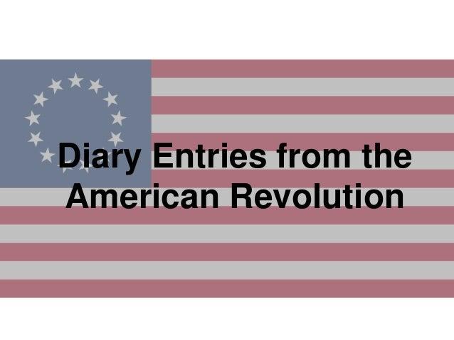 Diary entries American Revolution