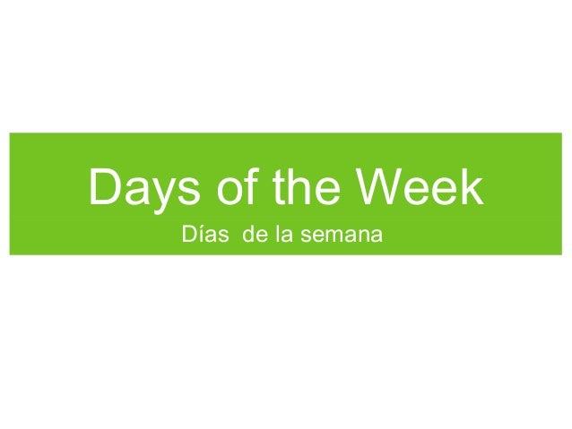 Days of the Week Días de la semana