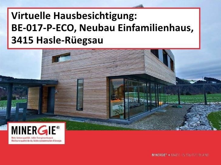 Virtuelle Hausbesichtigung:BE-017-P-ECO, Neubau Einfamilienhaus,3415 Hasle-Rüegsau                               www.miner...