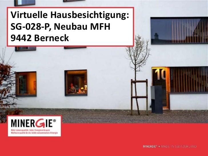 Virtuelle Hausbesichtigung:SG-028-P, Neubau MFH9442 Berneck                              www.minergie.ch