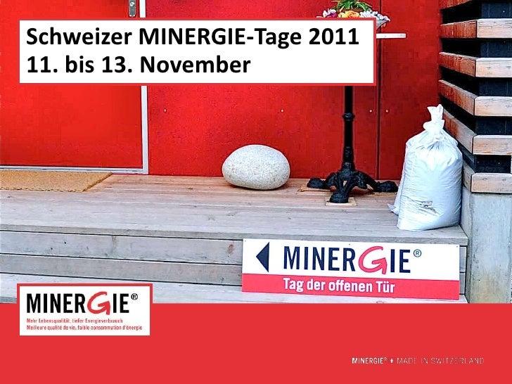 Schweizer MINERGIE-Tage 201111. bis 13. November                               www.minergie.ch