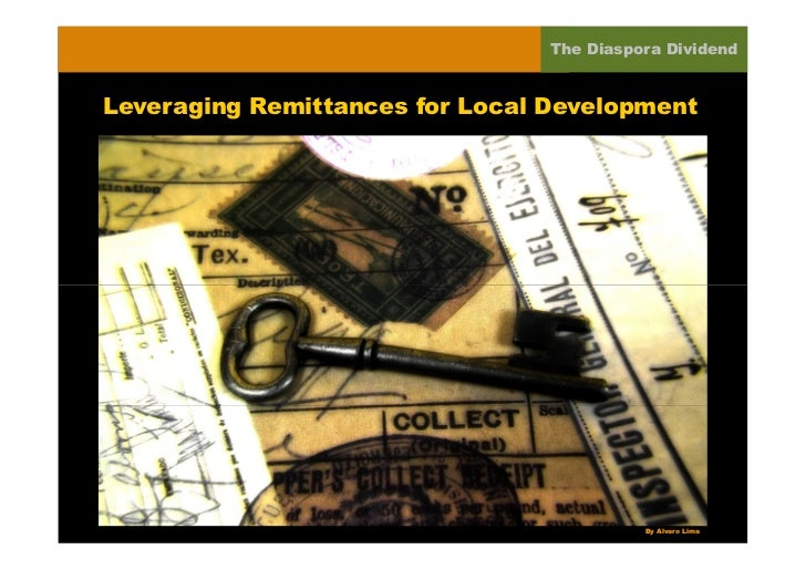The Diaspora DividendLeveraging Remittances for Local Development                                           By Alvaro Lima