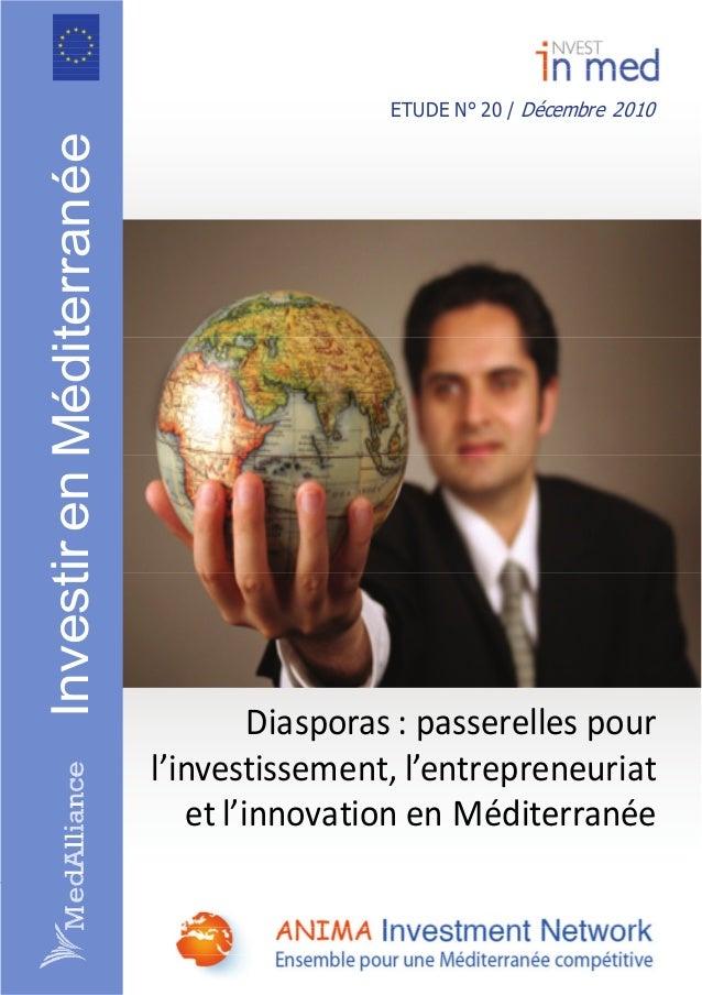goog ETUDE N° 20 / Décembre 2010 InvestirenditerraneMéé Diasporas:passerellespour l'investissement,l'entrepreneur...