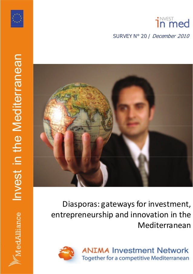 oog SURVEY N° 20 / December 2010 InvestintheMediterranean Diasporas:gatewaysforinvestment, entrepreneurshipandin...