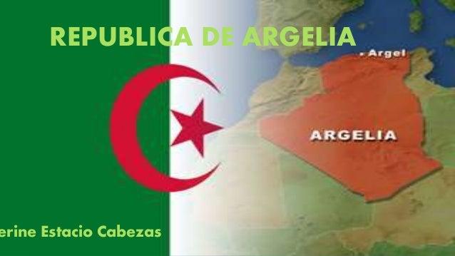 REPUBLICA DE ARGELIA erine Estacio Cabezas