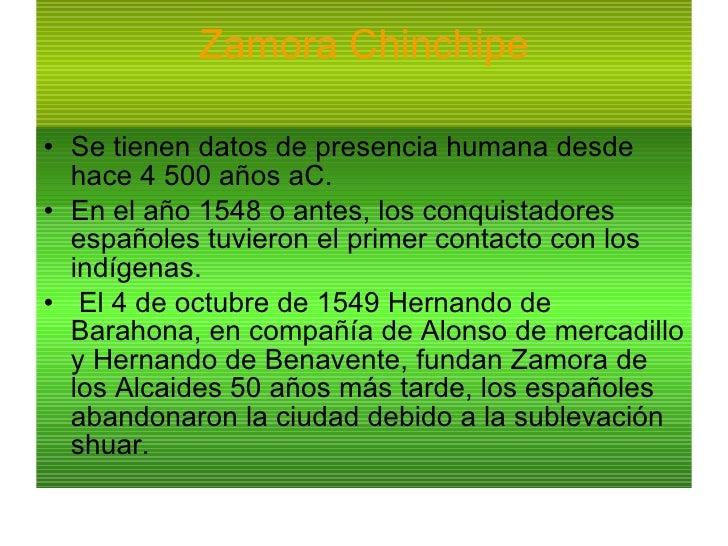 Zamora Chinchipe <ul><li>Se tienen datos de presencia humana desde hace 4 500 años aC. </li></ul><ul><li>En el año 1548 o ...