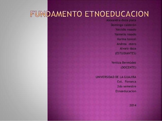 Alexandra daza plata Dominga calderón Yolcidis rosado Yaimelis rosado Karina toncel Andrea otero Alvaro daza (ESTUDIANTES)...