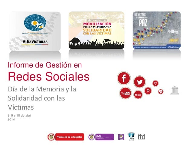 Informe de Gestión en Redes Sociales Día de la Memoria y la Solidaridad con las Víctimas 8, 9 y 10 de abril 2014