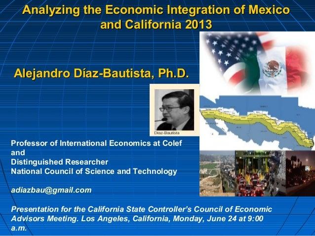 Professor Alejandro Diaz-Bautista Analyzing the Economic Integration of Mexico and California