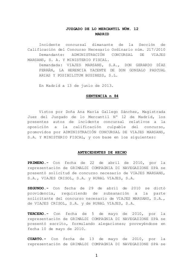 1JUZGADO DE LO MERCANTIL NÚM. 12MADRIDIncidente concursal dimanante de la Sección deCalificación del Concurso Necesario Or...