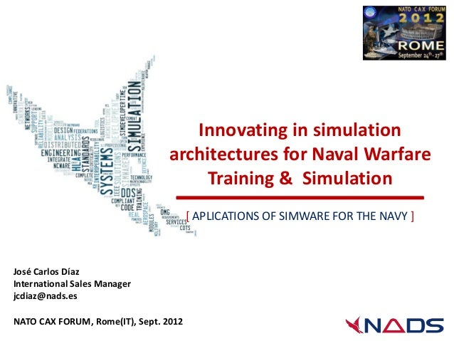 Innovating in simulation                                 architectures for Naval Warfare                                  ...