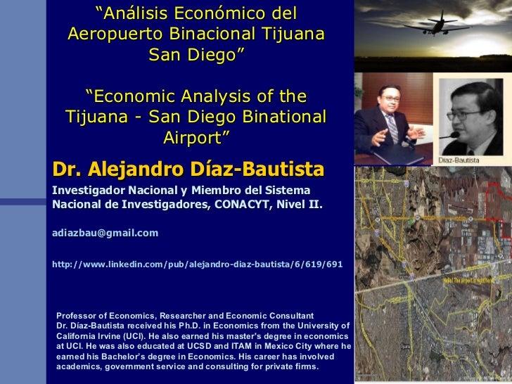 """ Análisis Económico del Aeropuerto Binacional Tijuana San Diego"" ""Economic Analysis of the Tijuana - San Diego Binational..."
