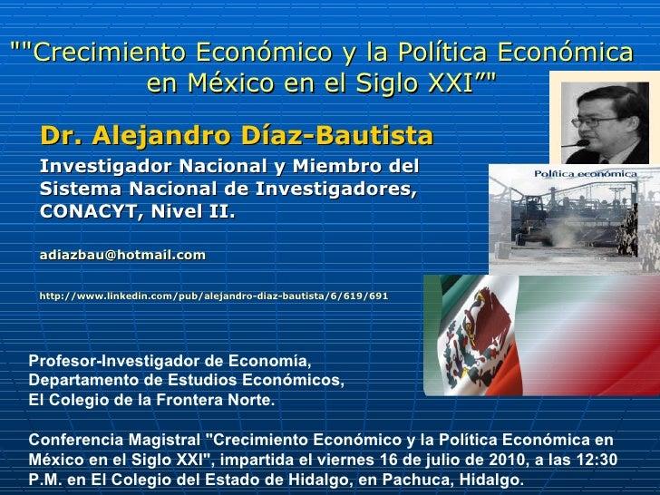 Dr. Alejandro Díaz-Bautista, Crecimiento Económico y la Política Económica en México en el Siglo XXI, Conferencia Magistral, El Colegio del Estado de Hidalgo