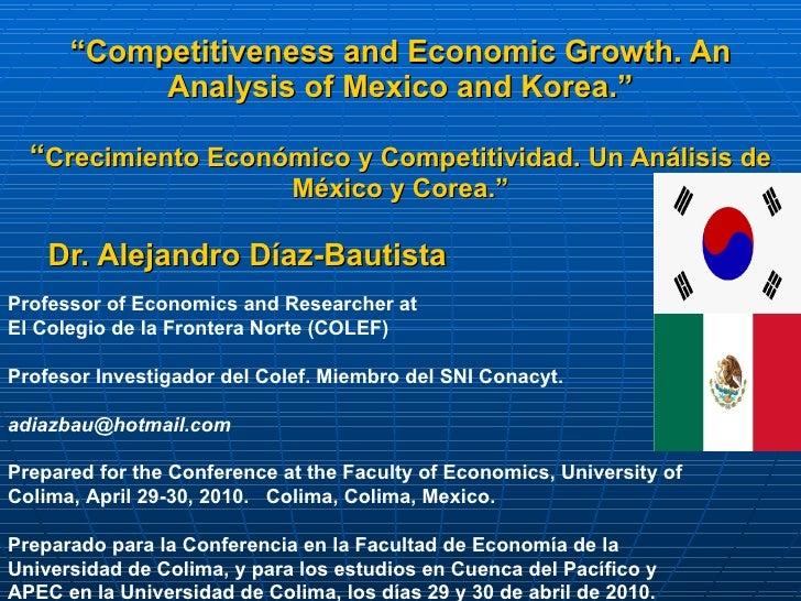Dr. Alejandro Diaz-Bautista, Korea Mexico Economy Presentation, University of Colima 2010