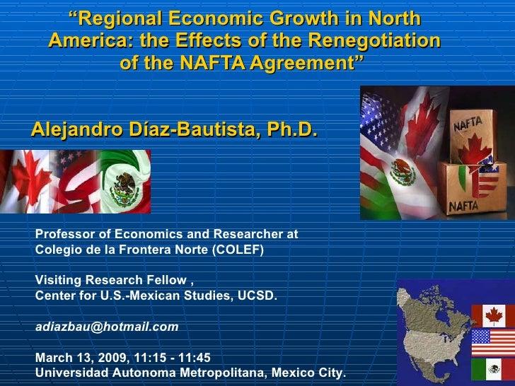 Dr. Alejandro Diaz Bautista, Nafta Renegotiation, NAFTA at 15, UAM Economics Conference 2009.