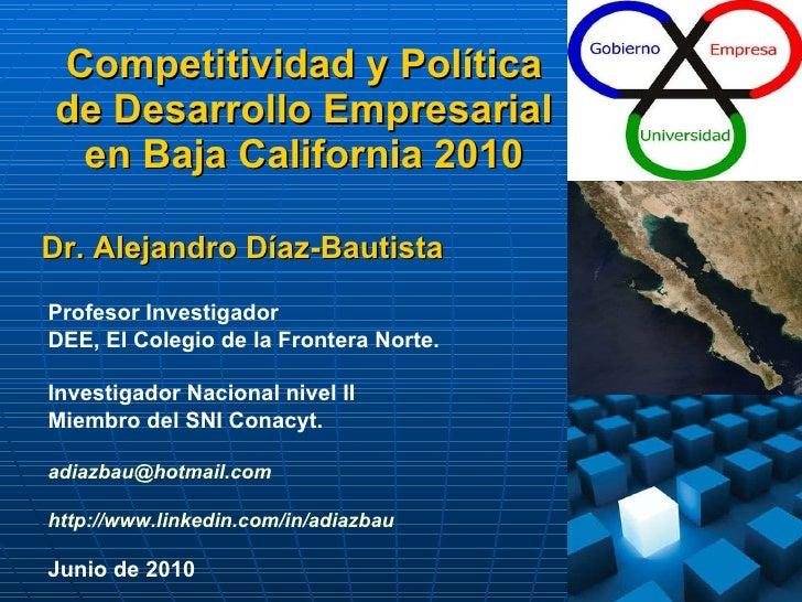 Dr. Alejandro Díaz-Bautista, Competitividad y Política de Desarrollo Empresarial en Baja California 2010