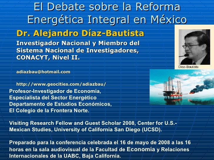 Dr. Alejandro Diaz Bautista, Debate Reforma Energetica 2008.