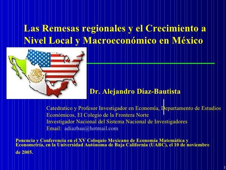 Dr. Alejandro Díaz-Bautista  Catedratico y Profesor Investigador en Economía, Departamento de Estudios Económicos, El Col...