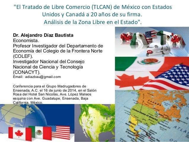 """""""El Tratado de Libre Comercio (TLCAN) de México con Estados Unidos y Canadá a 20 años de su firma. Análisis de la Zona Lib..."""