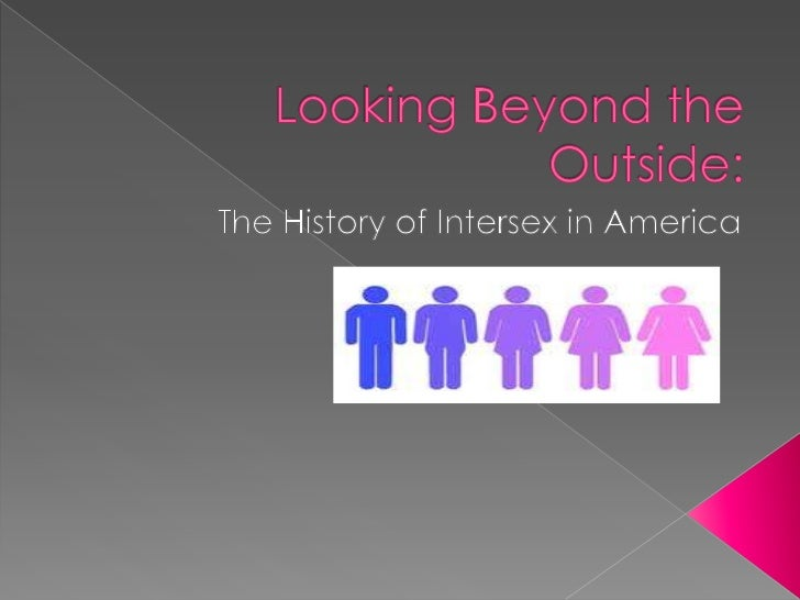 Looking Beyond the Outside:History of Intersex in America
