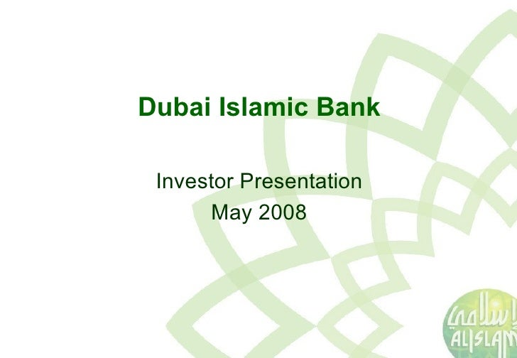 Dubai Islamic Bank Investor Presentation May 2008