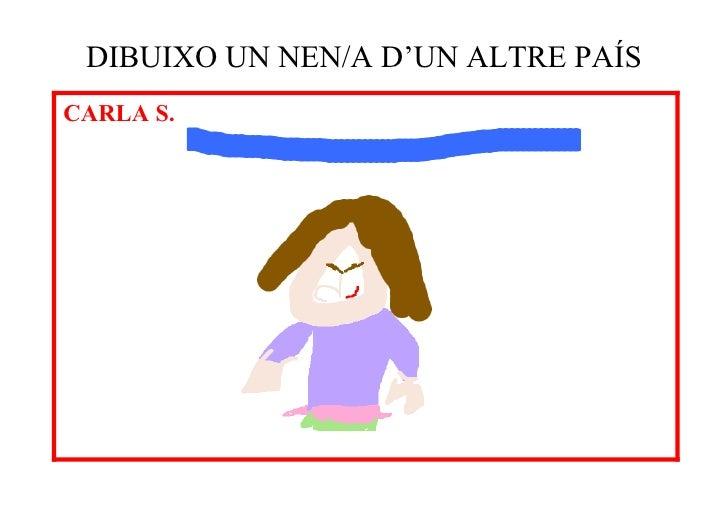 DIBUIXO UN NEN/A D'UN ALTRE PAÍSCARLA S.