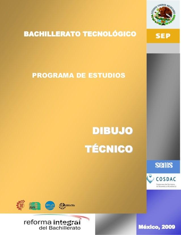 México, 2009 DDIIBBUUJJOO TTÉÉCCNNIICCOO EN BIOLOGÍA BACHILLERATO TECNOLÓGICO PROGRAMA DE ESTUDIOS