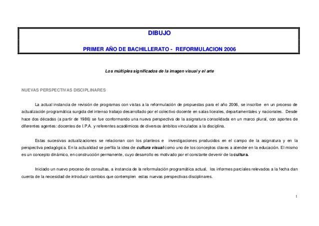 DIBUJO PRIMER AÑO DE BACHILLERATO - REFORMULACION 2006  Los múltiples significados de la imagen visual y el arte  NUEVAS P...