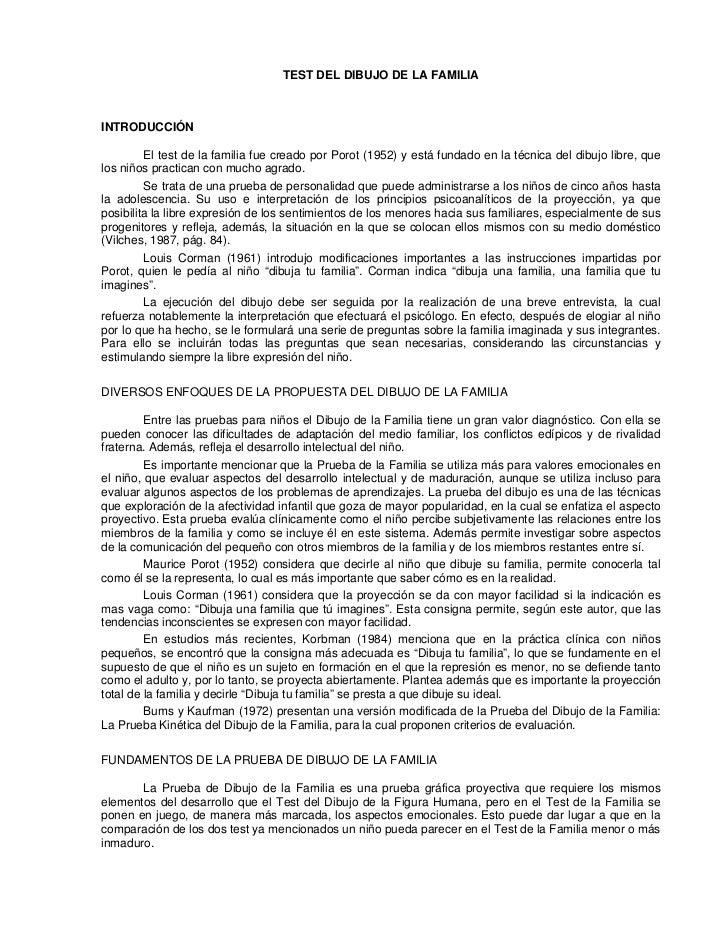TEST DEL DIBUJO DE LA FAMILIAINTRODUCCIÓN         El test de la familia fue creado por Porot (1952) y está fundado en la t...