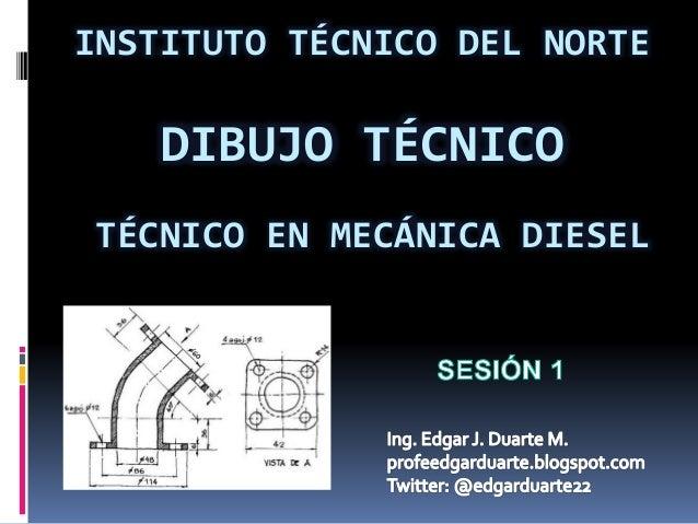 INSTITUTO TÉCNICO DEL NORTE DIBUJO TÉCNICO TÉCNICO EN MECÁNICA DIESEL