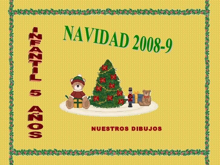 NAVIDAD 2008-9 INFANTIL 5 AÑOS NUESTROS DIBUJOS
