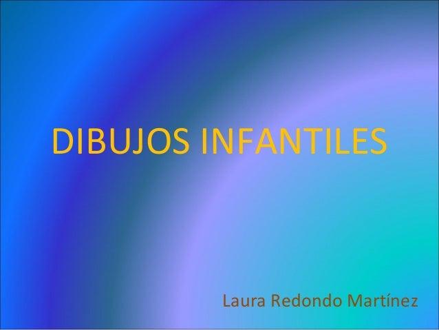 DIBUJOS INFANTILESLaura Redondo Martínez