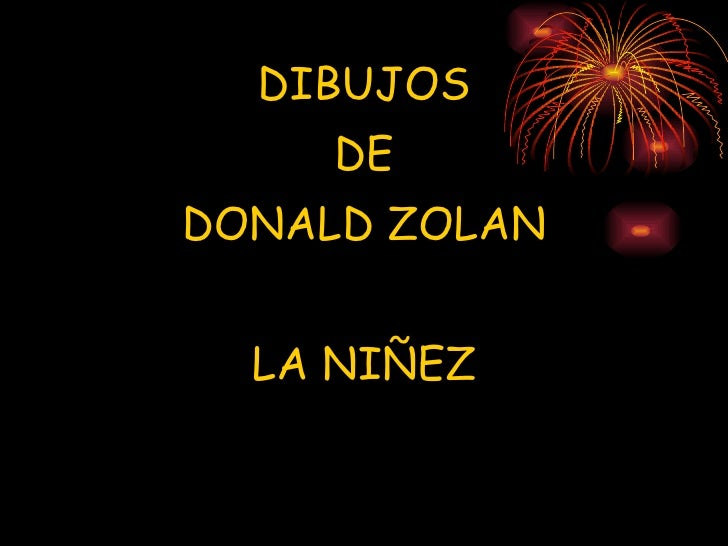 DIBUJOS DE DONALD ZOLAN LA NIÑEZ