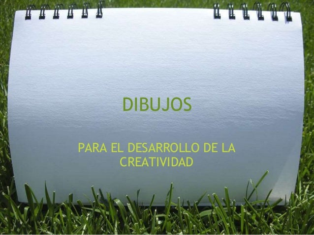 DIBUJOS PARA EL DESARROLLO DE LA CREATIVIDAD