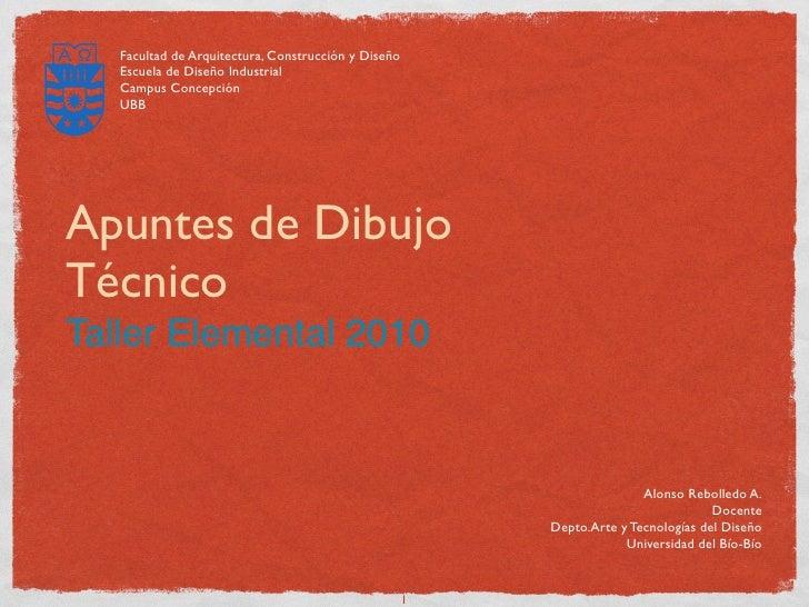Facultad de Arquitectura, Construcción y Diseño    Escuela de Diseño Industrial    Campus Concepción    UBB     Apuntes de...